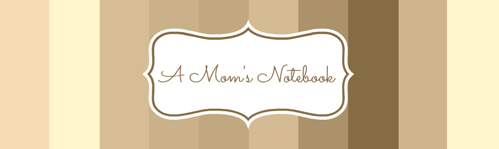 A Mom's Notebook