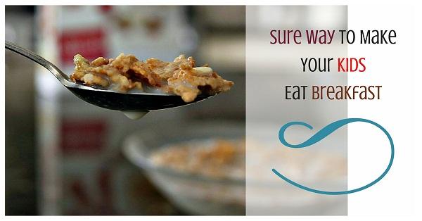 Sure Way To Make Your Kids Eat Breakfast2
